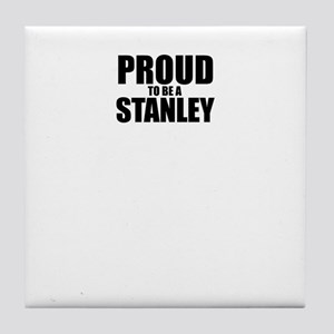 Proud to be STANLEY Tile Coaster