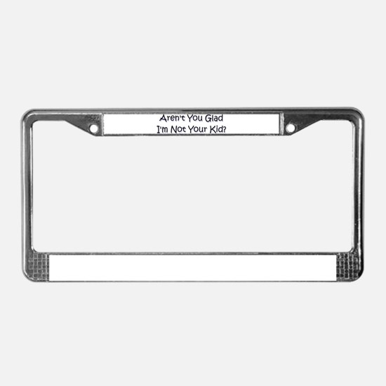 your kid? License Plate Frame