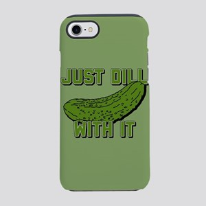 Just Dill With It iPhone 8/7 Tough Case