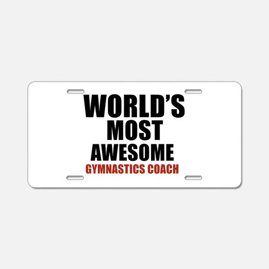 World's Most Awesome Gymnas Aluminum License Plate