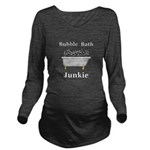 Bubble Bath Junkie Long Sleeve Maternity T-Shirt