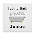 Bubble Bath Junkie Tile Coaster