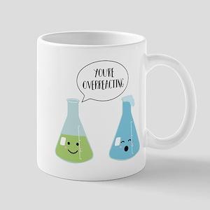 You're Overreacting 11 oz Ceramic Mug