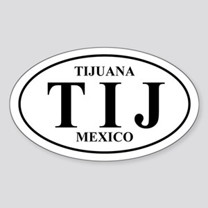 TIJ Tijuana Oval Sticker