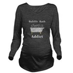 Bubble Bath Addict Long Sleeve Maternity T-Shirt