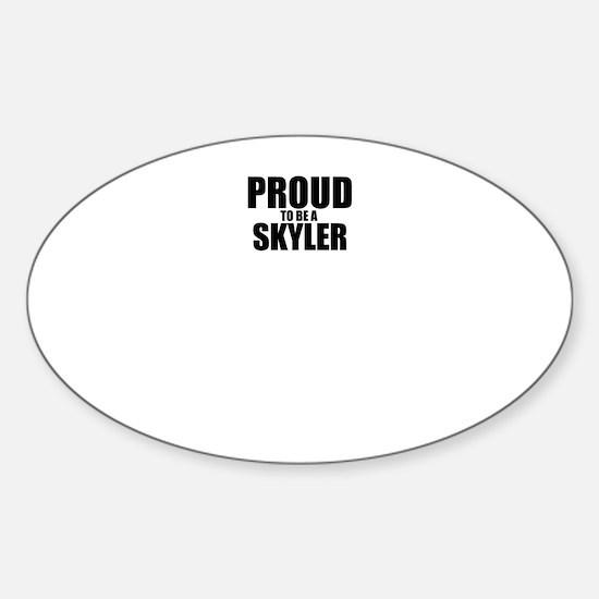 Proud to be SKYLER Decal