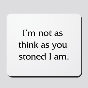 Not as stoned? Mousepad