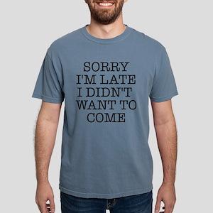 Sorry I'm Late Mens Comfort Colors Shirt