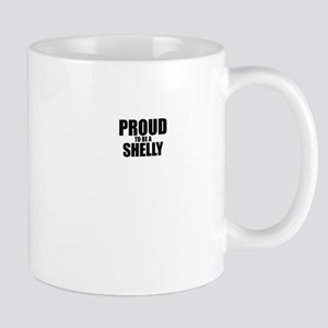 Proud to be SHELLY Mugs