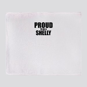 Proud to be SHELLY Throw Blanket