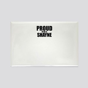 Proud to be SHAYNE Magnets