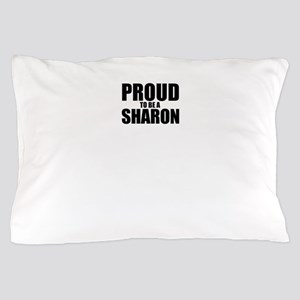 Proud to be SHARON Pillow Case