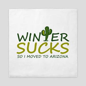 Winter Sucks - I moved to Arizona Queen Duvet