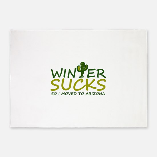 Winter Sucks - I moved to Arizona 5'x7'Area Rug