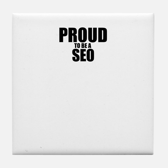Proud to be SEO Tile Coaster