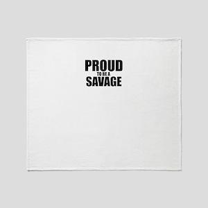 Proud to be SAVAGE Throw Blanket
