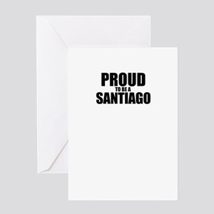 Proud to be SANTIAGO Greeting Cards