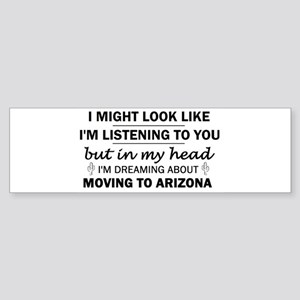 Moving to Arizona Bumper Sticker