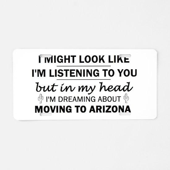 Moving to Arizona Aluminum License Plate