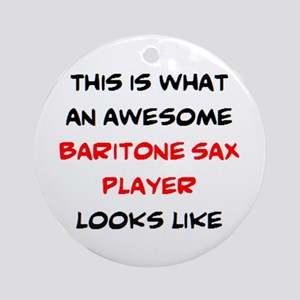 awesome baritone sax player Round Ornament