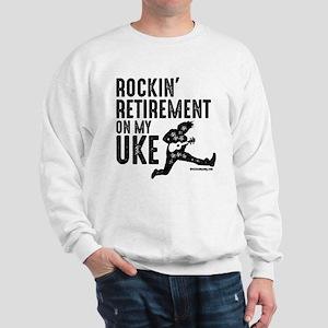 Rockin Retirement Uke Sweatshirt