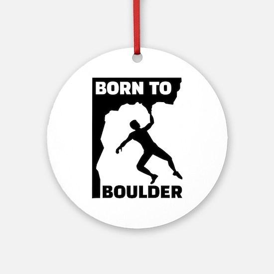 Born to Boulder Round Ornament
