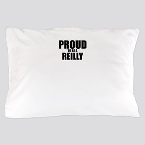 Proud to be REILLY Pillow Case