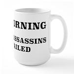 The Assassins Have Failed Large Mug