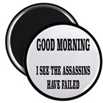 The Assassins Have Failed Magnet