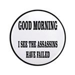 The Assassins Have Failed Button