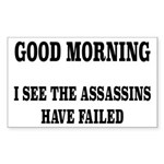 The Assassins Have Failed Sticker (Rectangle)