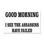 The Assassins Have Failed Rectangle Car Magnet