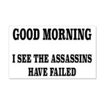 The Assassins Have Failed 20x12 Wall Decal