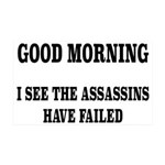 The Assassins Have Failed 35x21 Wall Decal