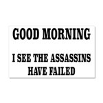 The Assassins Have Failed Car Magnet 20 x 12