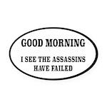 The Assassins Have Failed Oval Car Magnet