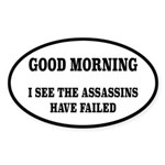 The Assassins Have Failed Sticker (Oval)