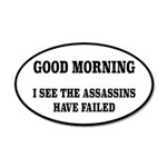 The Assassins Have Failed 20x12 Oval Wall Decal