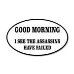 The Assassins Have Failed 35x21 Oval Wall Decal