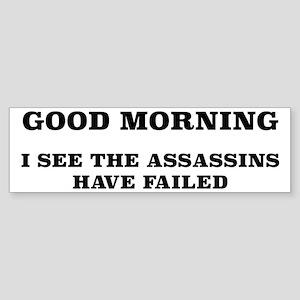 The Assassins Have Failed Sticker (Bumper)
