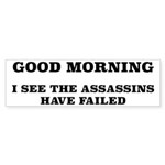 The Assassins Have Failed Sticker (Bumper 10 pk)