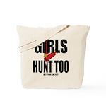 Girls Hunt Too Tote Bag
