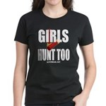 Girls Hunt Too T-Shirt
