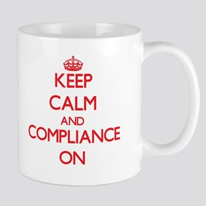 Keep Calm and Compliance ON Mugs