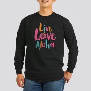 Live Love Aloha 2 Long Sleeve Dark T-Shirt