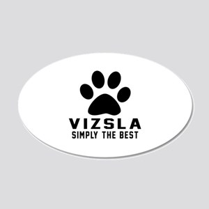 Vizsla Simply The Best 20x12 Oval Wall Decal