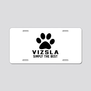 Vizsla Simply The Best Aluminum License Plate