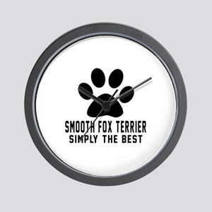 Smooth Fox Terrier Simply The Best Wall Clock