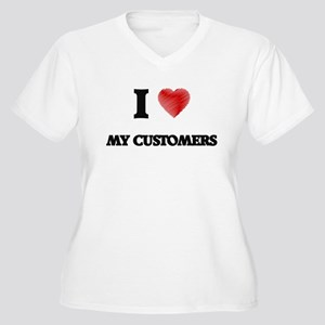 I love My Customers Plus Size T-Shirt