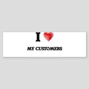 I love My Customers Bumper Sticker